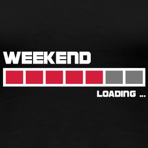 Weekend Loading | Fun T-Shirts bedrucken T-Shirts - Frauen Premium T-Shirt