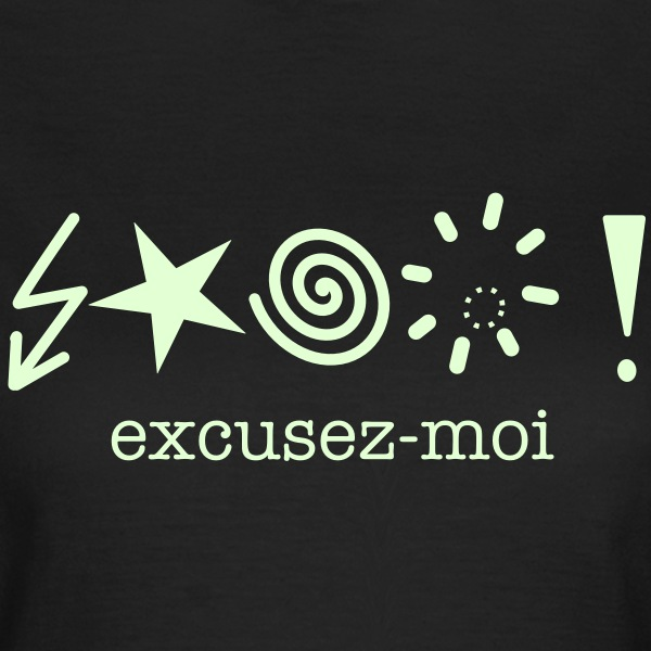 excusez-moi T-shirts - Vrouwen T-shirt