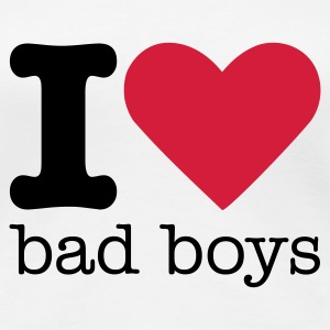 I Love Bad Boys T-skjorter - Premium T-skjorte for kvinner