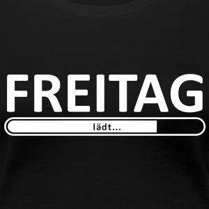 Freitag Friday Weekend Wochenende T-Shirts - Frauen Premium T-Shirt