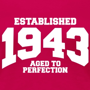 aged to perfection established 1943 (dk) T-shirts - Dame premium T-shirt