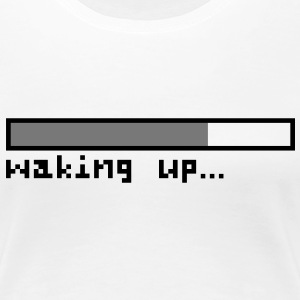 Waking up - Women's Premium T-Shirt