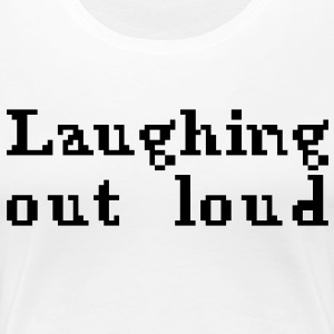 Lauthing out loud - T-shirt Premium Femme