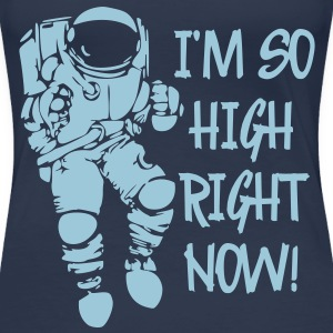 I'm So High Right Now Design T-Shirts - Frauen Premium T-Shirt