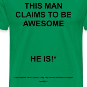 Claims To Be Awesome - Is! T-Shirts - Men's Premium T-Shirt