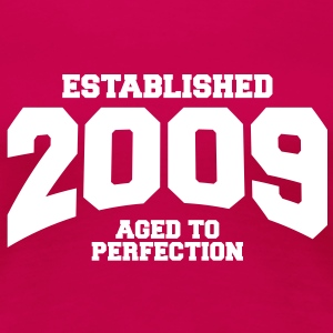aged to perfection established 2009 (sv) T-shirts - Premium-T-shirt dam