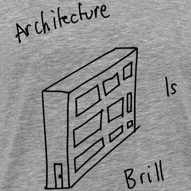 Architecture Is Brill