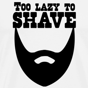 too lazy to shave full beard T-Shirts - Men's Premium T-Shirt