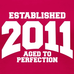 aged to perfection established 2011 (sv) T-shirts - Premium-T-shirt dam