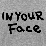 Motif ~ T-shirt homme In Your Face