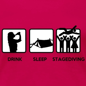 Drink Sleep Stage Diving - festival podia tenten T-shirts - Vrouwen Premium T-shirt