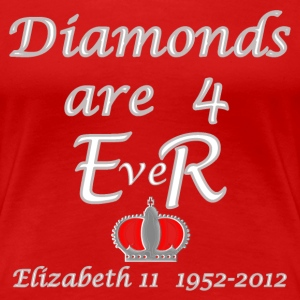 diamonds are foR ER jubilee year 2012 T-Shirts - Women's Premium T-Shirt