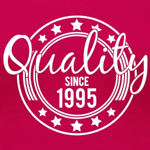 Birthday - Quality since 1995 (uk) T-Shirts - Women's Premium T-Shirt