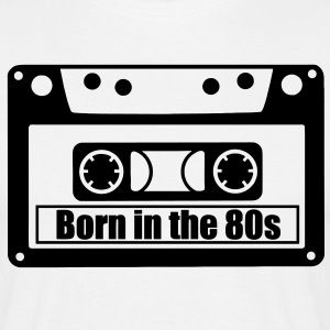 born in the 80s T-Shirts - Männer T-Shirt