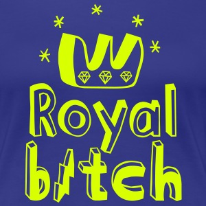 Royal Bitch T-Shirts - Women's Premium T-Shirt