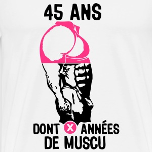 45 ans musculation bodybuilding anniver Tee shirts - T-shirt Premium Homme