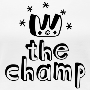 The Champ T-Shirts - Women's Premium T-Shirt