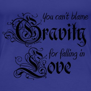 Love gravity - Women's Premium T-Shirt