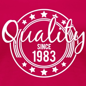 Birthday - Quality since 1983 T-shirts - Dame premium T-shirt