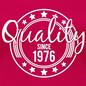 Birthday - Quality since 1976 (dk) T-shirts - Dame premium T-shirt