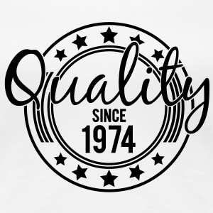 Birthday - Quality since 1974 (uk) T-Shirts - Women's Premium T-Shirt