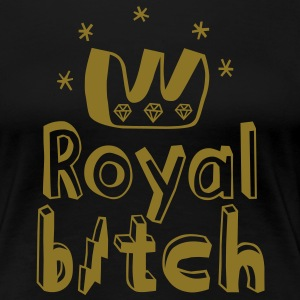 Royal Bitch T-shirts - Vrouwen Premium T-shirt