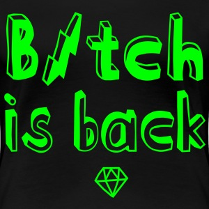 Bitch is back T-shirts - Premium-T-shirt dam