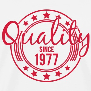 Birthday - Quality since 1977 Tee shirts - T-shirt Premium Homme