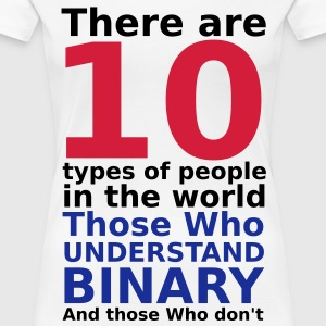 There are 10 Types of People T-Shirts - Frauen Premium T-Shirt