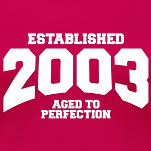 aged to perfection established 2003 (nl) T-shirts - Vrouwen Premium T-shirt