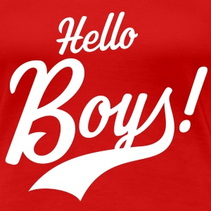 Hello Boys! Girlie-T-Shirt - Women's Premium T-Shirt