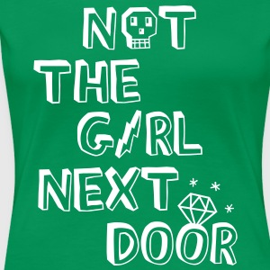 Not the girl next door T-Shirts - Women's Premium T-Shirt
