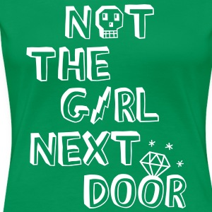 Not the girl next door Camisetas - Camiseta premium mujer