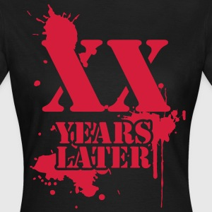 YOUR NUMBER YEARS LATER - compleanno, anniversario, anniversario di matrimonio T-shirt - Maglietta da donna