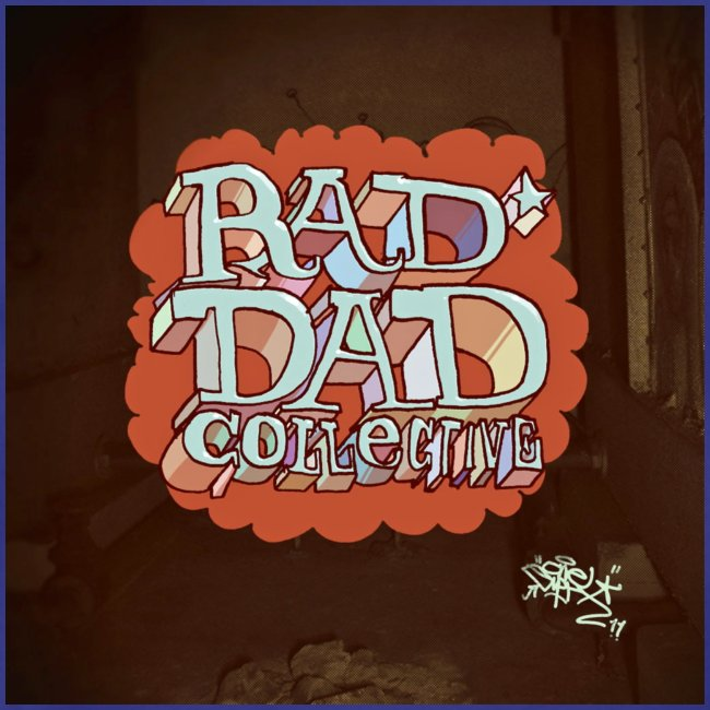 Art by Elph, 'Radicaldadicals' - Exclusively for Rad Dad Collective