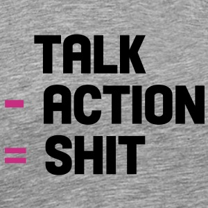 talk - action = shit Tee shirts - T-shirt Premium Homme