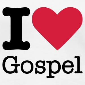 I Love Gospel T-Shirts - Frauen Premium T-Shirt