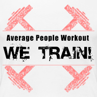 Design ~ WOMENS We Train (Girlie Shirt)