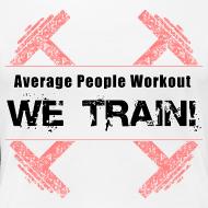 Design ~ WOMENS We Train (Girlie Shirt)