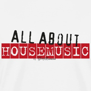 It's All About House Music (Black) T-Shirts - Männer Premium T-Shirt
