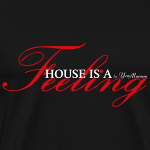 House Is A Feeling (White) T-Shirts - Männer Premium T-Shirt