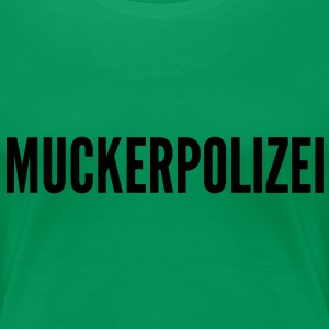 Muckerpolizei T-Shirts - Frauen Premium T-Shirt