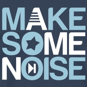 make some noise T-shirts - Mannen Premium T-shirt
