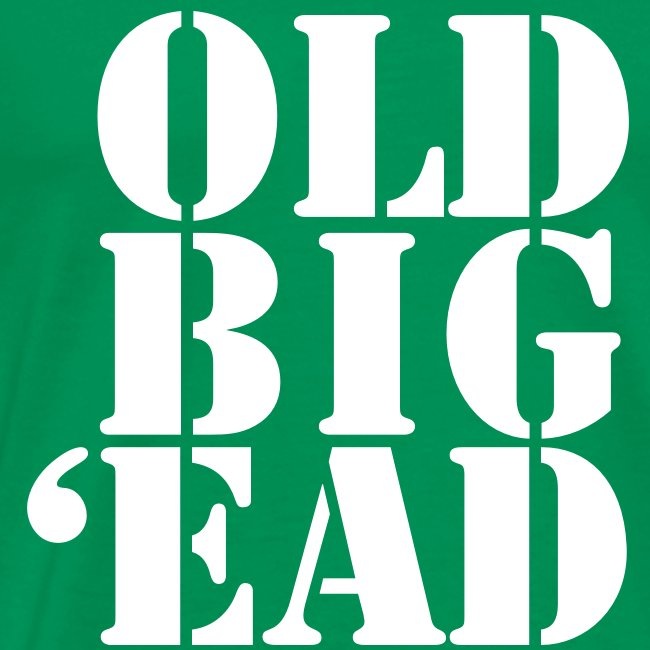 Old Big 'Ead