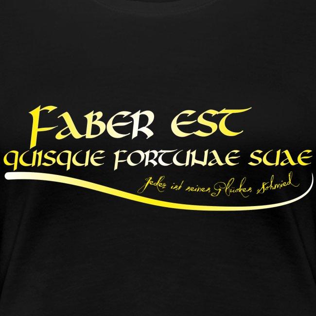 Faber est quisque fortunae suae - Jeder ist seines Glückes Schmied Girlie
