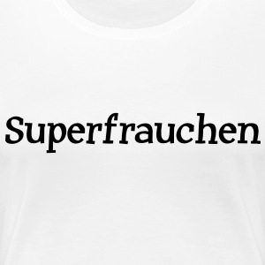 Superfrauchen T-Shirts - Frauen Premium T-Shirt