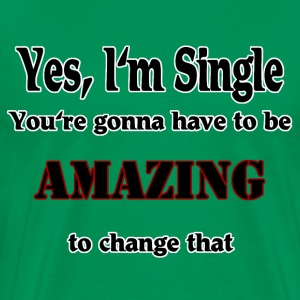 yes I'm single T-shirt - Maglietta Premium da uomo