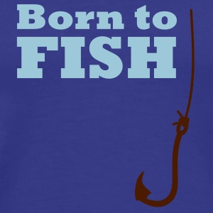 born to fish (g, 1c) T-Shirts - Männer Premium T-Shirt