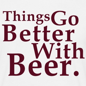 Things Go Better With Beer. Fun T-Shirt BK - T-shirt herr