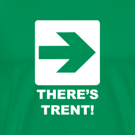 Design ~ There's Trent! T-Shirt